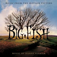 Danny Elfman – Big Fish - Music from the Motion Picture