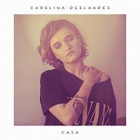 Carolina Deslandes – Casa