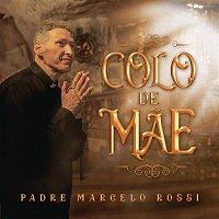 Padre Marcelo Rossi, Padre Adriano Zandoná – Colo de Mae