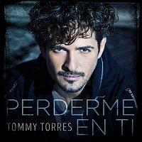 Tommy Torres – Perderme En Ti