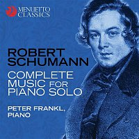 Peter Frankl – Robert Schumann: Complete Music for Piano Solo