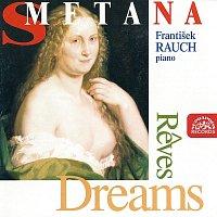 František Rauch – Smetana: Sny