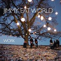 Jimmy Eat World – Work