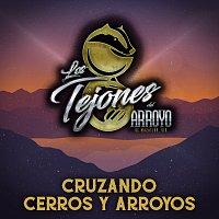 Los Tejones Del Arroyo – Cruzando Cerros Y Arroyos