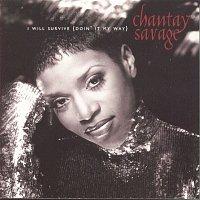 Chantay Savage – I Will Survive (Doin' It My Way)
