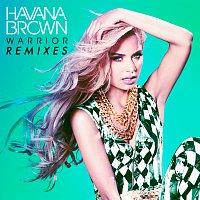 Havana Brown – Warrior [Remixes]