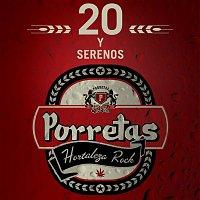 Porretas – 20 y Serenos