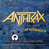Anthrax – Aftershock - The Island Years 1985 - 1990