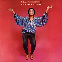 Mavis Staples – Oh What A Feeling (2013 Japan Remastered)