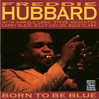 Freddie Hubbard – Born To Be Blue