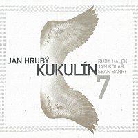 Jan Hrubý & Kukulín – 7