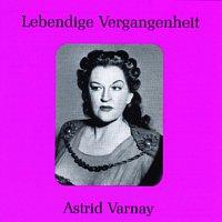 Astrid Varnay – Lebendige Vergangenheit - Astrid Varnay