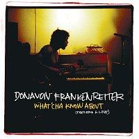 Donavon Frankenreiter – What'cha Know About