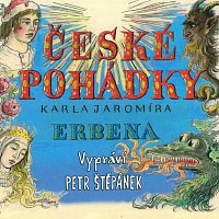 Petr Štěpánek – České pohádky Karla Jaromíra Erbena