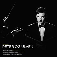 Simon Kvamm, Troels Gustavsen, Tivolis Symfoniorkester – Peter Og Ulven