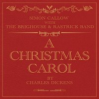 Simon Callow, The Brighouse And Rastrick Brass Band – A Christmas Carol