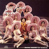 Original Broadway Cast of The Will Rogers Follies – The Will Rogers Follies: Original Broadway Cast Recording