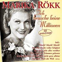 Marika Rokk – Ich brauche keine Millionen - 50 grosze Erfolge