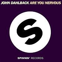 John Dahlback – Are You Nervous