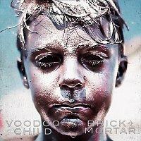 Brick + Mortar – Voodoo Child