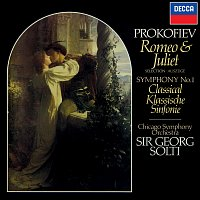 """Sir Georg Solti, Chicago Symphony Orchestra – Prokofiev: Romeo & Juliet (Highlights); Symphony No. 1 """"Classical"""""""