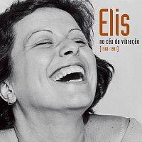 Elis Regina – Elis - No Céu Da Vibracao [1968-1981]