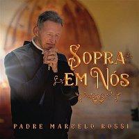 Padre Marcelo Rossi – Sopra Em Nós