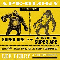 "Lee ""Scratch"" Perry & The Upsetters – Ape-Ology Presents Super Ape vs. Return of the Super Ape"