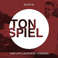 David K – This City (Acoustic Version)