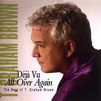 T. Graham Brown – Deja Vu All Over Again The Best Of T.Graham Brown