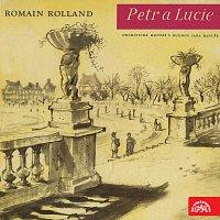 Romain Rolland – Rolland: Petr a Lucie. Dramatická montáž