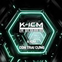 K-ICM – Con Trai C?ng (K-ICM Remix) [K-ICM Remix]