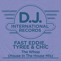 Fast Eddie, Tyree, Chic – The Whop [House In The House Mix]