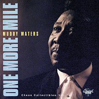 Muddy Waters – One More Mile: Chess Collectibles, Vol. 1