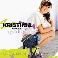 Kristinia DeBarge – Goodbye [Hott 22 Radio Edit (Exclusive Remix)]