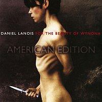 Daniel Lanois – For The Beauty Of Wynona