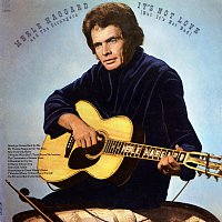 Merle Haggard & The Strangers – It's Not Love (But It's Not Bad)