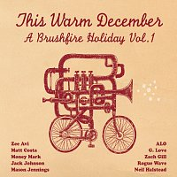 Různí interpreti – This Warm December: Brushfire Holiday's Vol. 1 [iTunes Exclusive]