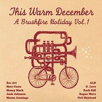 Různí interpreti – This Warm December: Brushfire Holiday's Vol. 1 [iTunes Exclusive]
