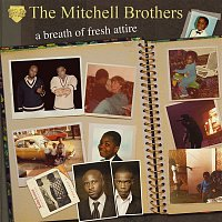 The Mitchell Brothers – A Breath Of Fresh Attire