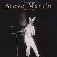 Steve Martin – A Wild & Crazy Guy
