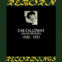 Cab Calloway, His Orchestra – 1930-1931 (HD Remastered)