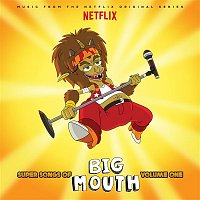 Various Artists.. – Super Songs Of Big Mouth Vol. 1 (Music from the Netflix Original Series)