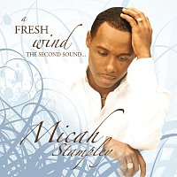 Micah Stampley – A Fresh Wind