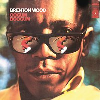 Brenton Wood – Oogum Boogum
