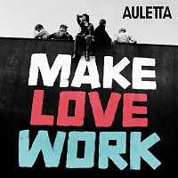 Auletta – Make Love Work
