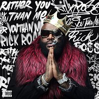 Rick Ross – Rather You Than Me