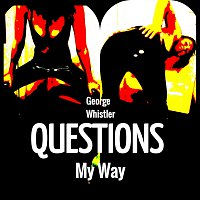 Questions and My Way