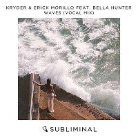 Kryder, Erick Morillo, Bella Hunter – Waves (Vocal Mix)