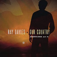 Ray Davies – Our Country: Americana Act 2